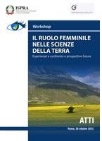 """Gli interventi presentati al Workshop """"Il ruolo femminile nelle scienze della terra. Esperienze a confronto e prospettive future"""""""