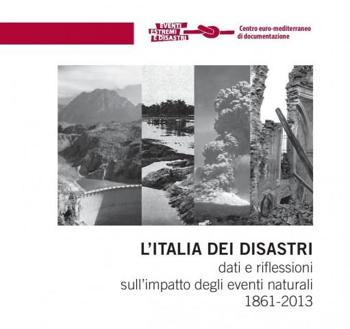 L'Italia dei disastri: dati e riflessioni sull'impatto degli eventi naturali (1861 – 2013)