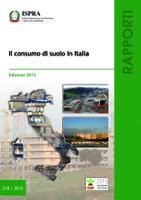 Il consumo del suolo in Italia: Rapporto ISPRA 2015