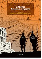 """""""Campo Aquila Ovest"""": la storia a fumetti di un giovane neo volontario in soccorso a L'Aquila"""