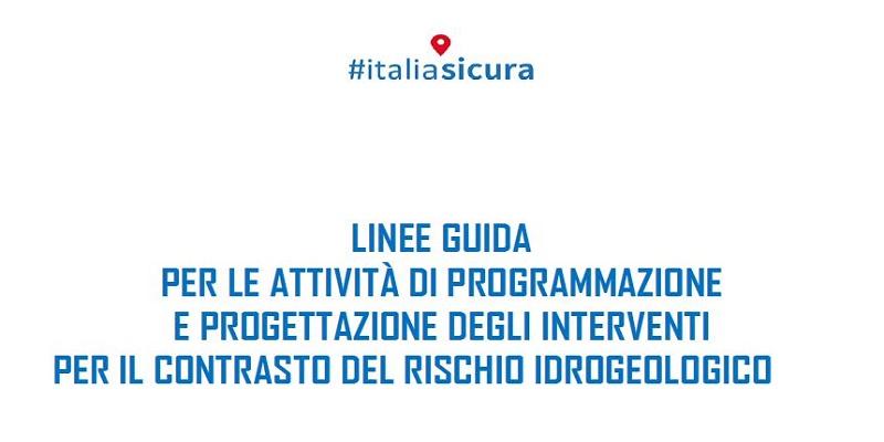 #italiasicura: Le Linee guida 2.0 per le attività di contrasto del rischio idrogeologico