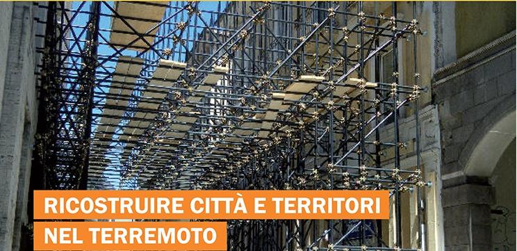 Ricostruzione Post Terremoto: ne discutono architetti, centri di ricerca, istituzioni e università