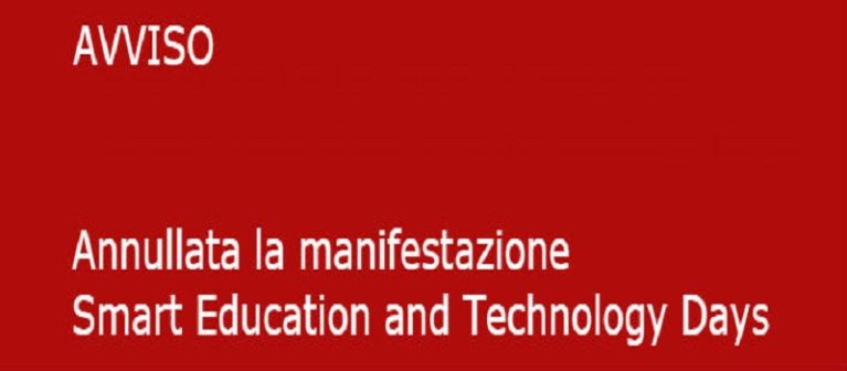 Smart Education and Technology Days, annullata la manifestazione