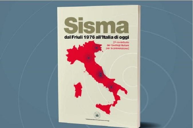 """Anteprima nazionale alla stampa del Volume """"SISMA dal Friuli 1976 all'Italia di oggi – Il contributo dei Geologi Italiani per la prevenzione"""""""