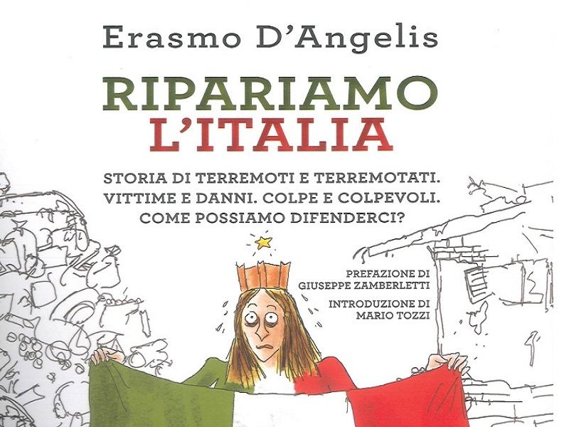 """Lancio libro Giunti """"Ripariamo l'Italia. Storie di terremoti e terremotati. Vittime e danni. Colpe e colpevoli. Come possiamo difenderci?"""""""