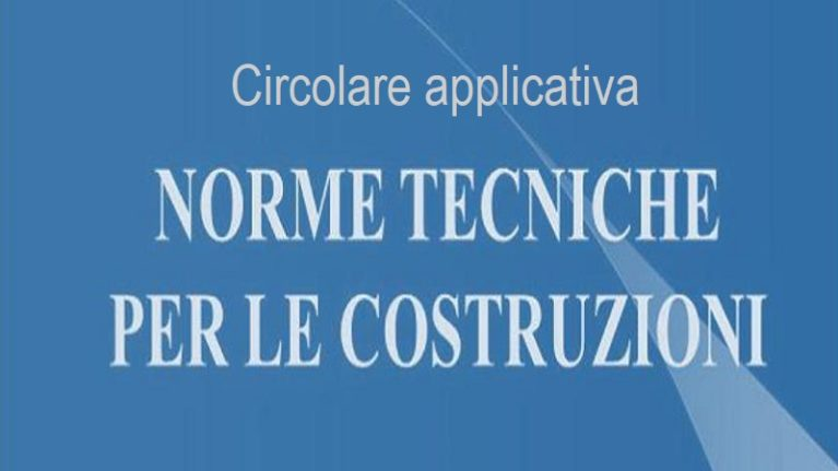 Norme Tecniche Costruzioni (NTC): il testo della circolare applicativa