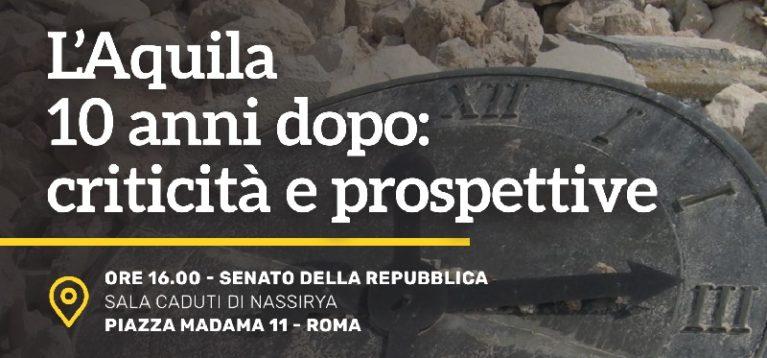"""Conferenza stampa """"L'Aquila 10 anni dopo: criticità e prospettive"""""""