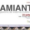 """Convegno Nazionale """"Amianto: gestione del sistema e tutela della salute"""""""