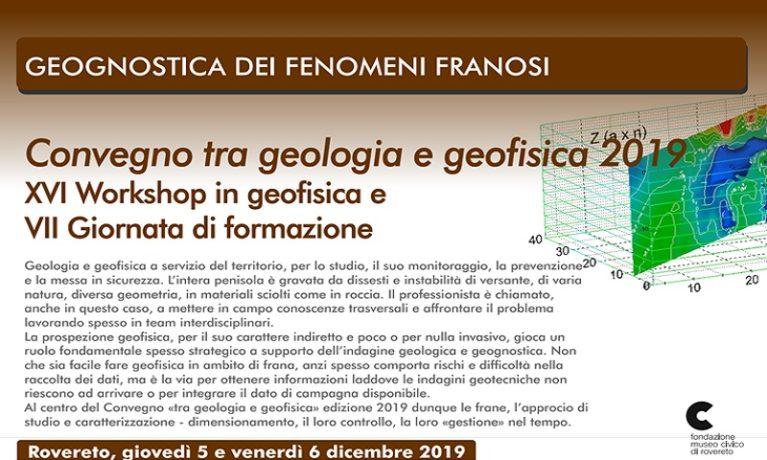 Convegno tra geologia e geofisica 2019 – XVI Workshop in geofisica e VII Giornata di formazione