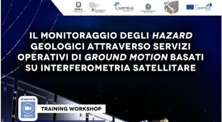 """Training Workshop """"Il monitoraggio degli hazard geologici attraverso servizi operativi di ground motion basati su interferometria satellitare"""""""