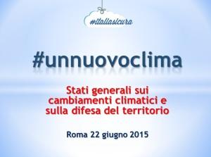 """#unnuovoclima. Al lavoro per preparare gli """"Stati Generali sui cambiamenti climatici e sulla difesa del territorio"""""""