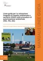 Ispra: Linee guida per la valutazione integrata di impatto ambientale e sanitario (VIIAS)