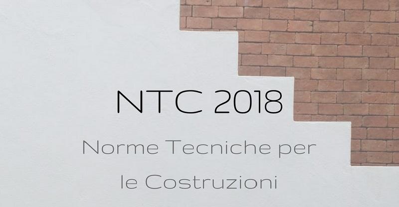 Norme Tecniche Costruzioni (NTC 2018): Il testo degli 11 capitoli