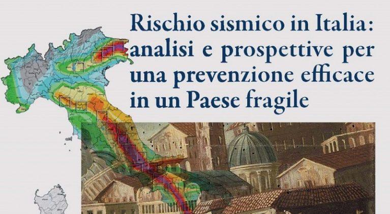 """Seminario """"Rischio sismico in Italia: analisi e prospettive per una prevenzione efficace in un Paese fragile"""""""