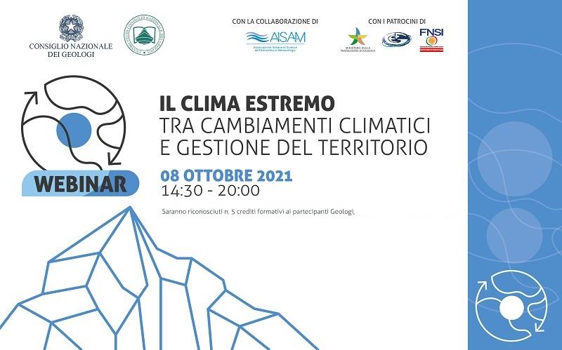 """Webinar """"IL CLIMA ESTREMO tra cambiamenti climatici e gestione del territorio"""""""